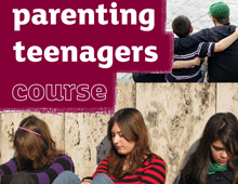 Parenting Teenagers (Ages 11+)
