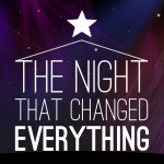 New Series: The Night that Changed Everything