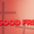Good Friday – Death for Jesus