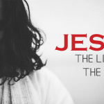 Jesus: The Light of the World – Tuesday