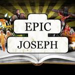 EPIC: Joseph – Friday