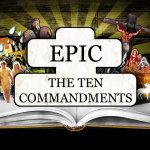 EPIC: Ten Commandments – Friday