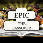 EPIC: The Passover – Monday