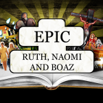 EPIC: Ruth and Naomi – Group Study Guide