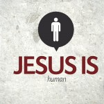 Jesus Is…Human – Group Study Guide