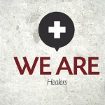 We Are…Healers – Monday
