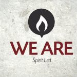We Are…Spirit Led – Group Study Guide